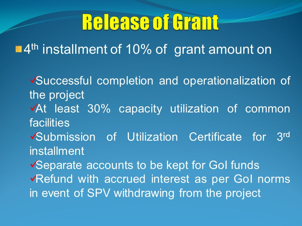 Release of Grant 4th installment of 10% of grant amount on