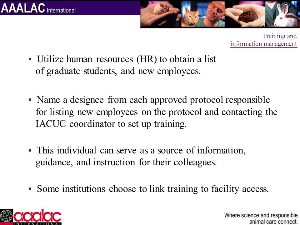 Some institutions choose to link training to facility access.