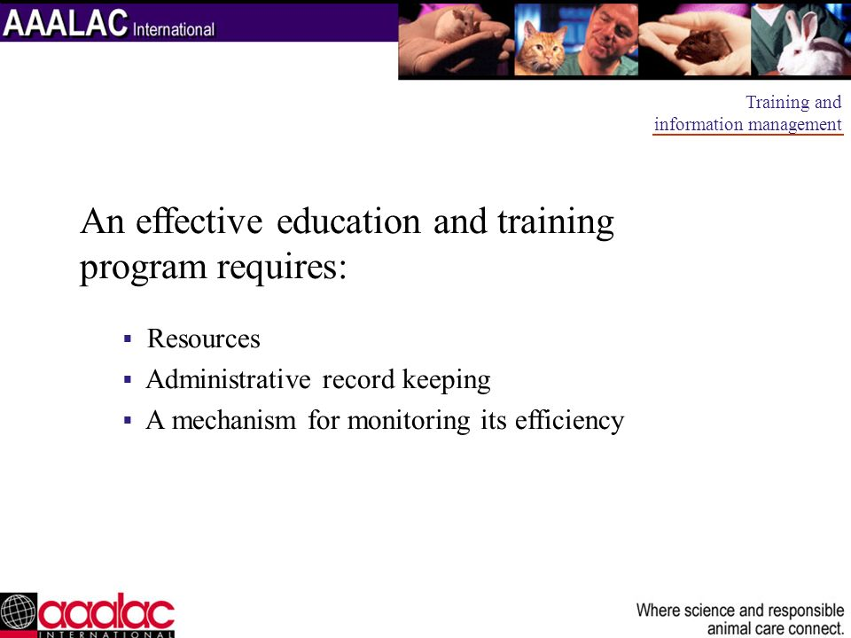 An effective education and training program requires:
