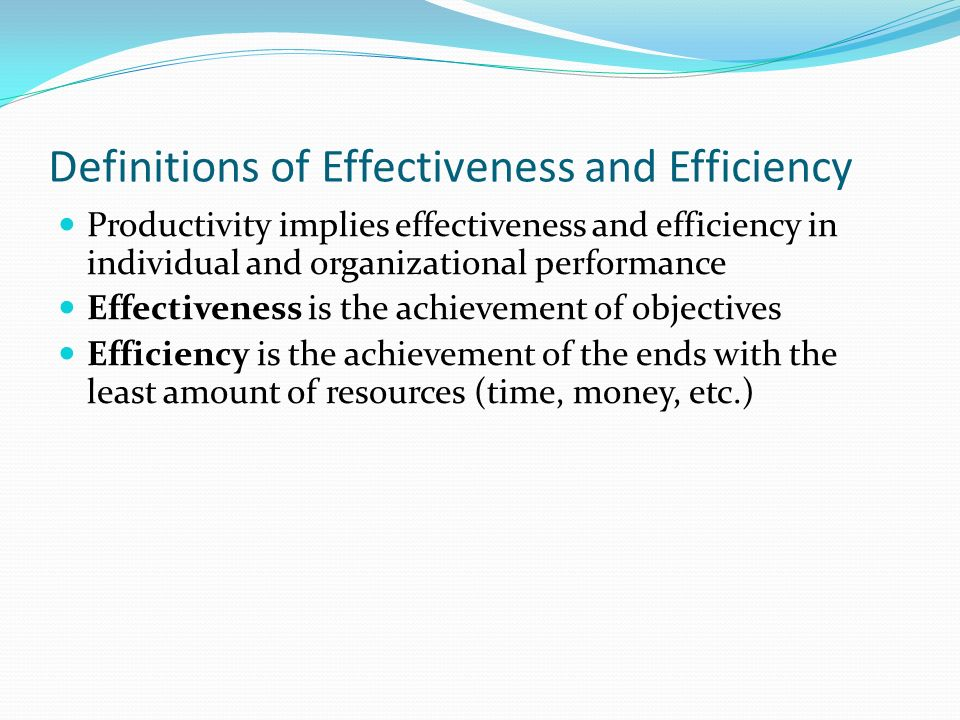Definitions of Effectiveness and Efficiency