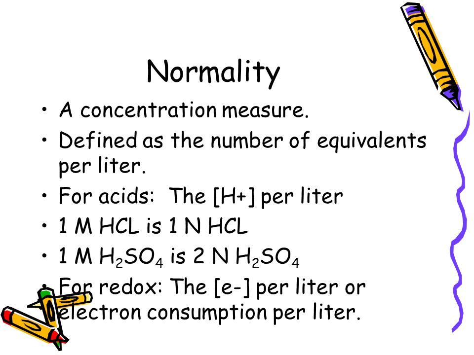 8 Normality A Concentration Measure Defined As The Number Of Equivalents Per Liter