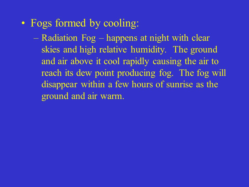 Fogs formed by cooling: