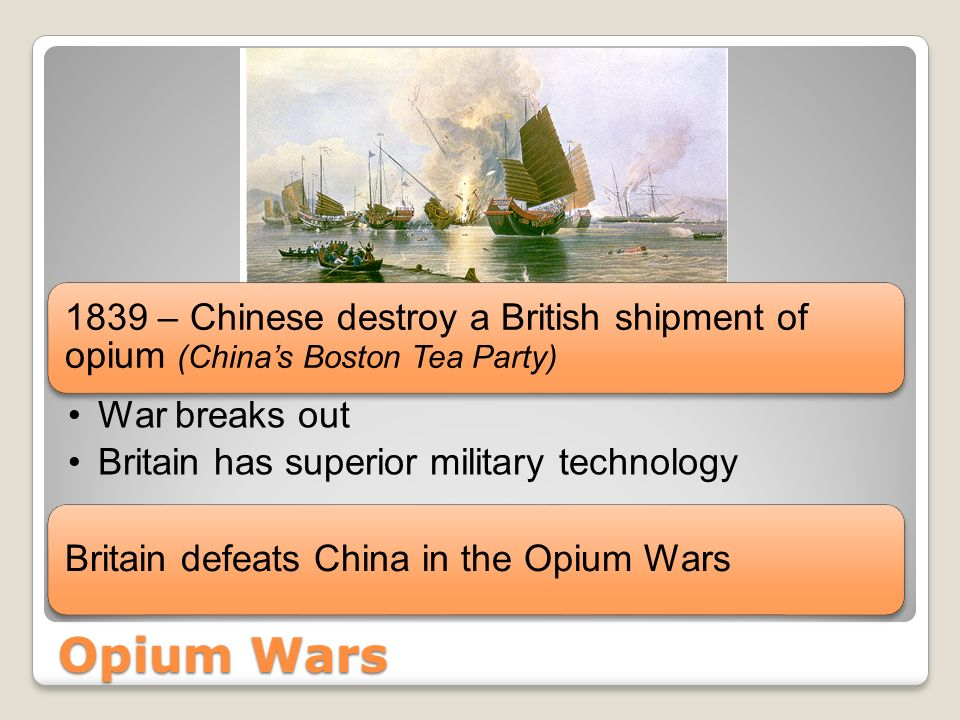 1839 – Chinese destroy a British shipment of opium (China's Boston Tea Party)