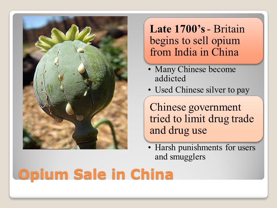 Late 1700's - Britain begins to sell opium from India in China