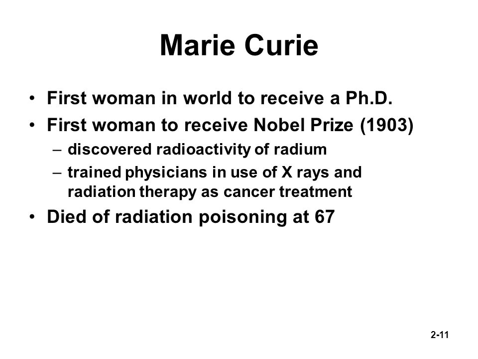 Marie Curie First woman in world to receive a Ph.D.