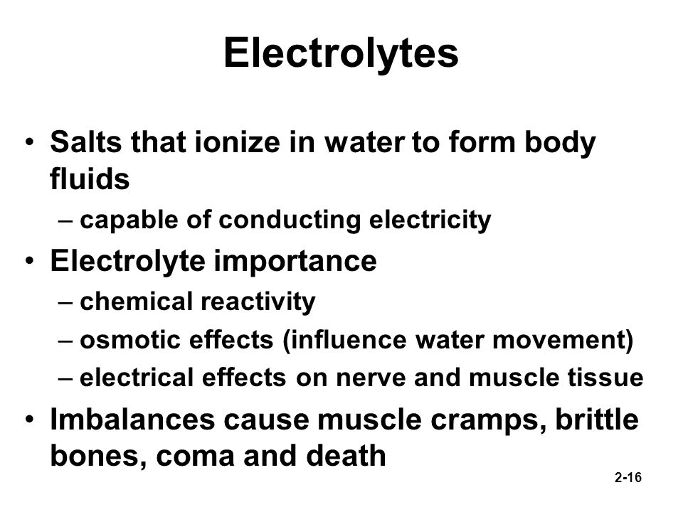 Electrolytes Salts that ionize in water to form body fluids