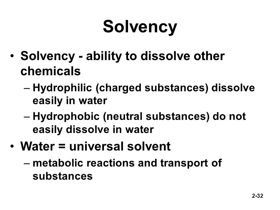Solvency Solvency - ability to dissolve other chemicals