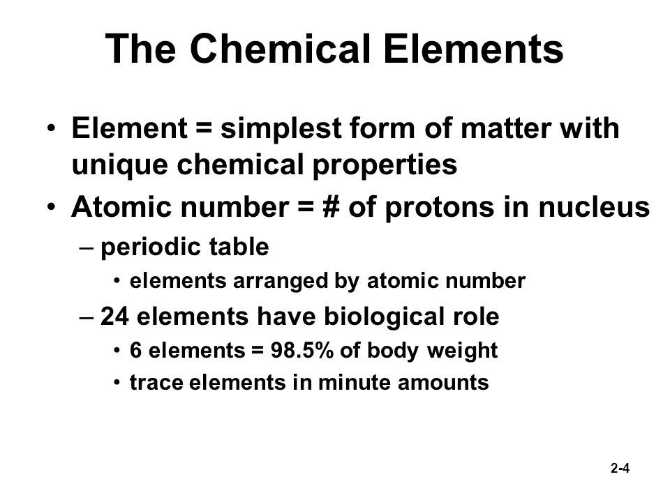 The Chemical Elements Element = simplest form of matter with unique chemical properties. Atomic number = # of protons in nucleus.