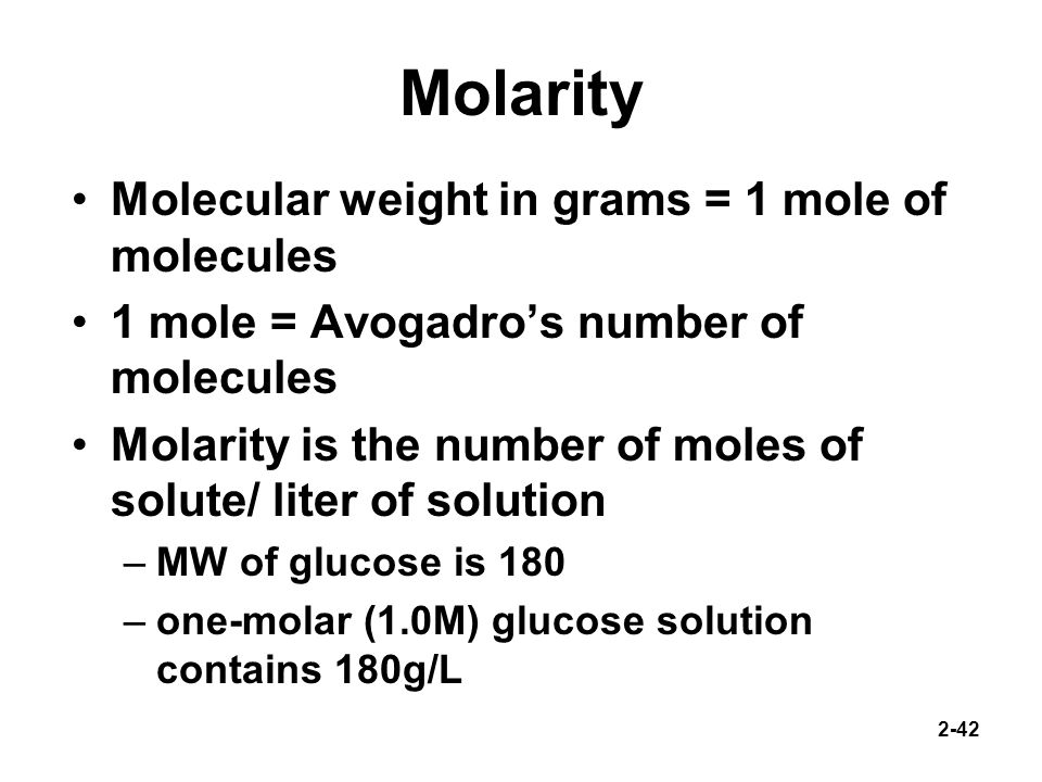 Molarity Molecular weight in grams = 1 mole of molecules