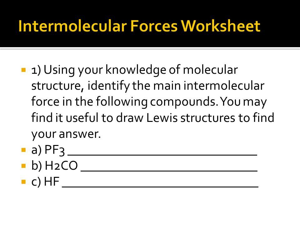 Interparticle Bonding Ppt Video Online Download. Intermolecular Forces Worksheet. Worksheet. Intermolecular Forces Strongest To Weakest Worksheet At Clickcart.co