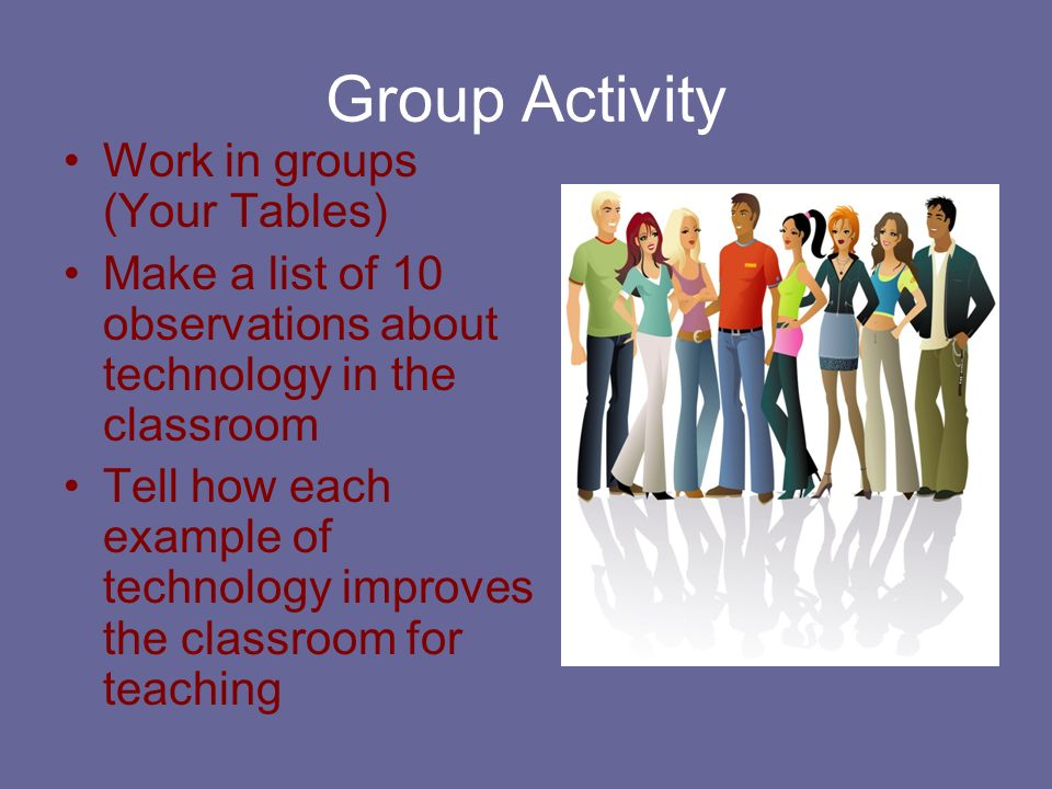 Group Activity Work in groups (Your Tables)