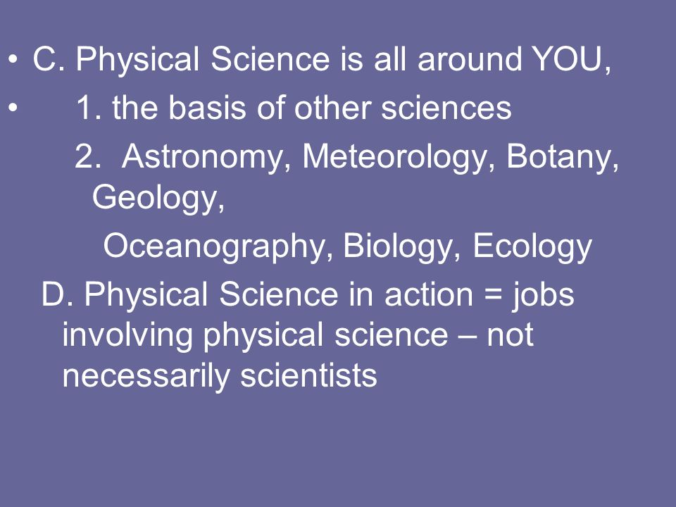 C. Physical Science is all around YOU,
