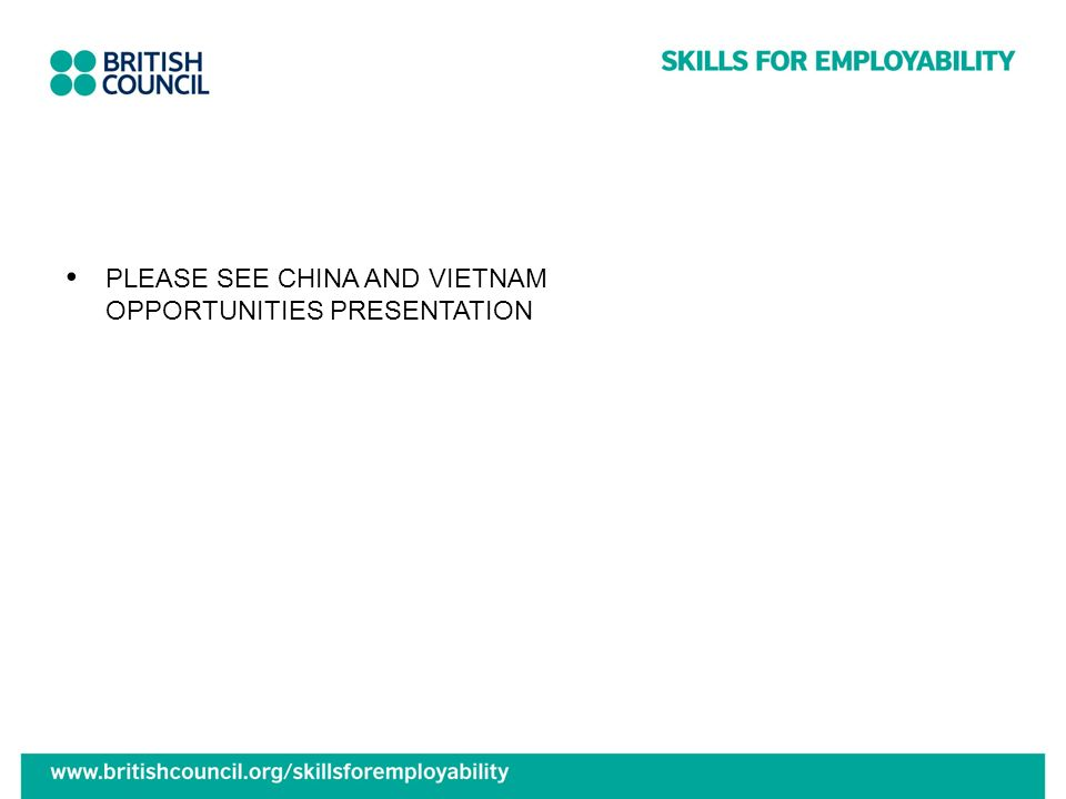 PLEASE SEE CHINA AND VIETNAM OPPORTUNITIES PRESENTATION