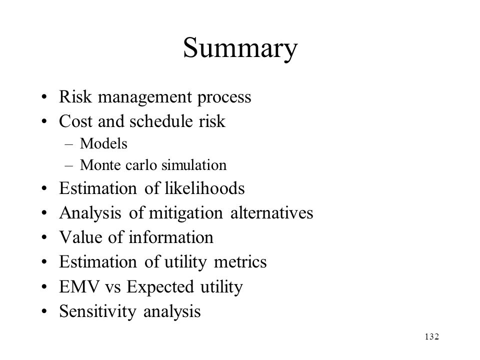 Summary Risk management process Cost and schedule risk