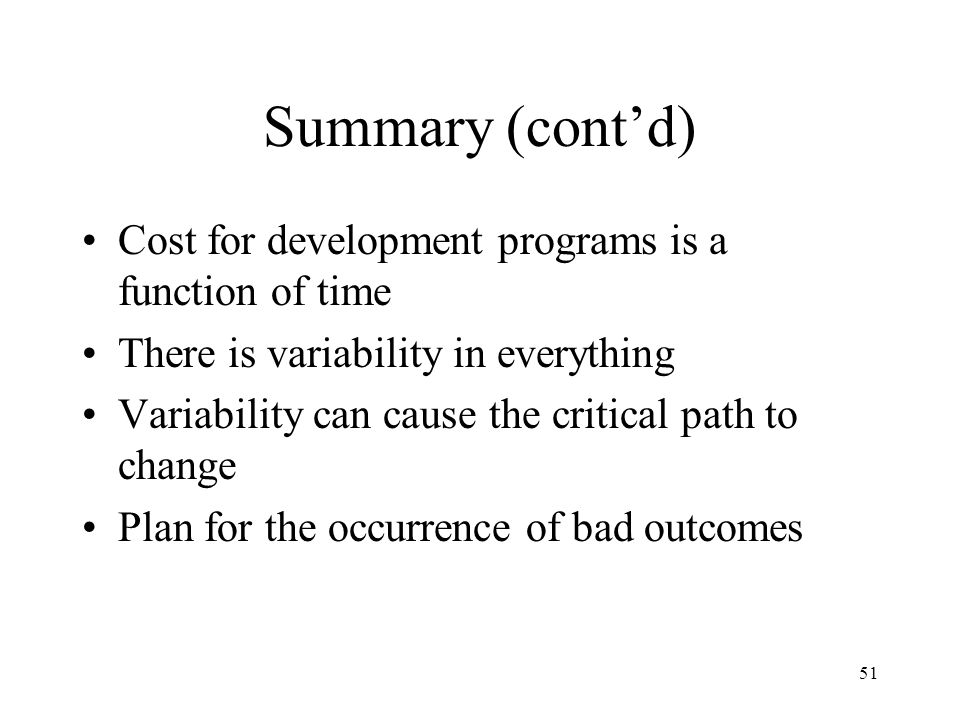 Summary (cont'd) Cost for development programs is a function of time