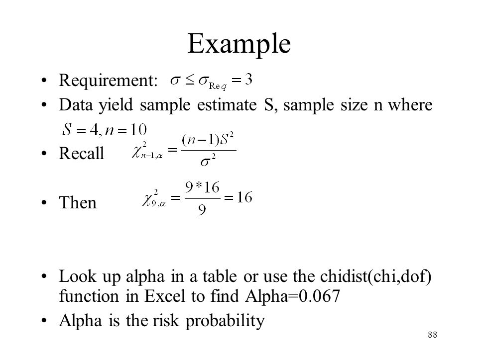 Example Requirement: Data yield sample estimate S, sample size n where