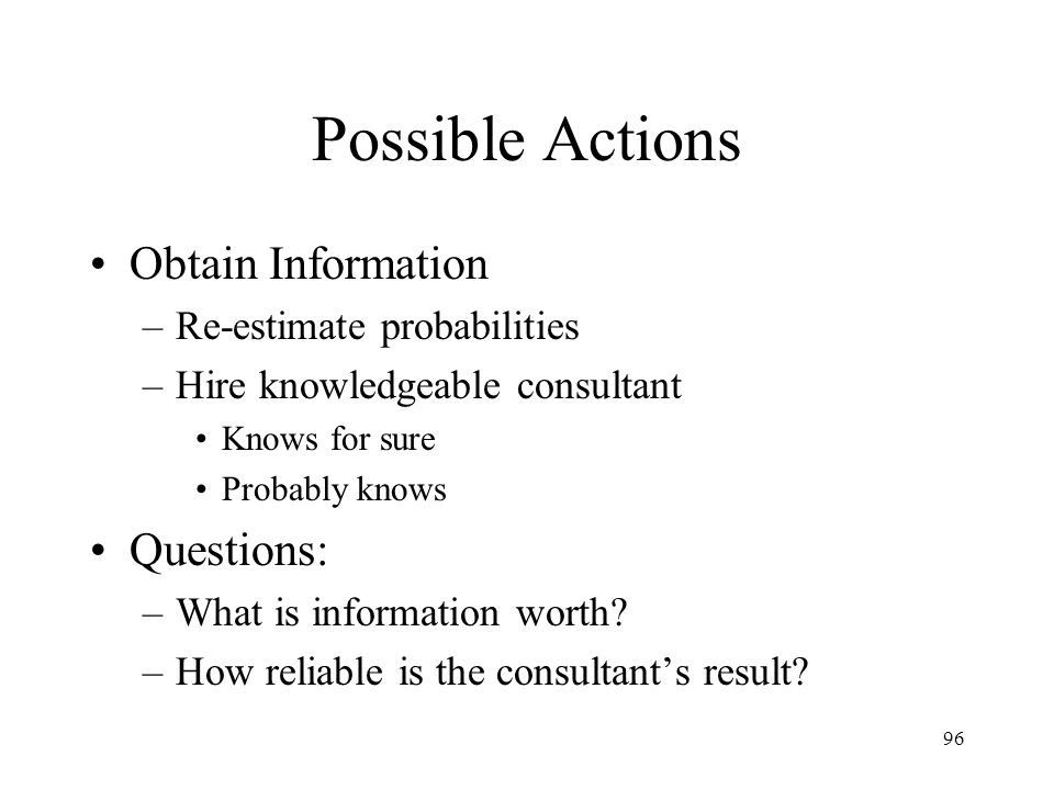 Possible Actions Obtain Information Questions: