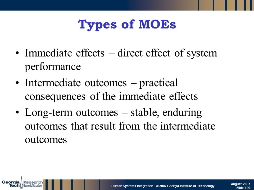 Types of MOEs Immediate effects – direct effect of system performance
