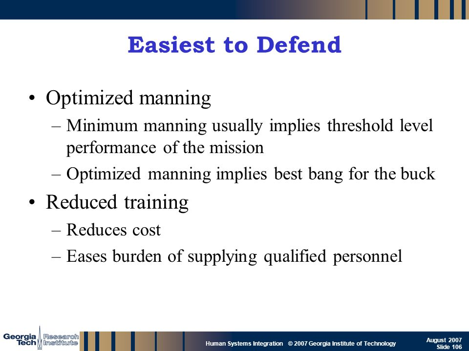 Easiest to Defend Optimized manning Reduced training