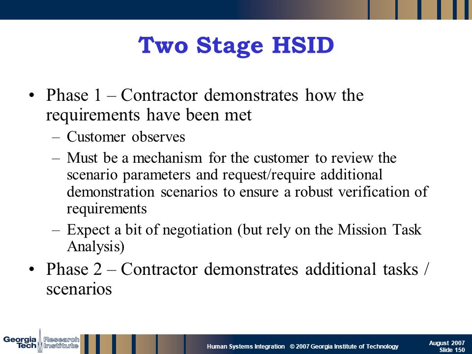 Two Stage HSID Phase 1 – Contractor demonstrates how the requirements have been met. Customer observes.