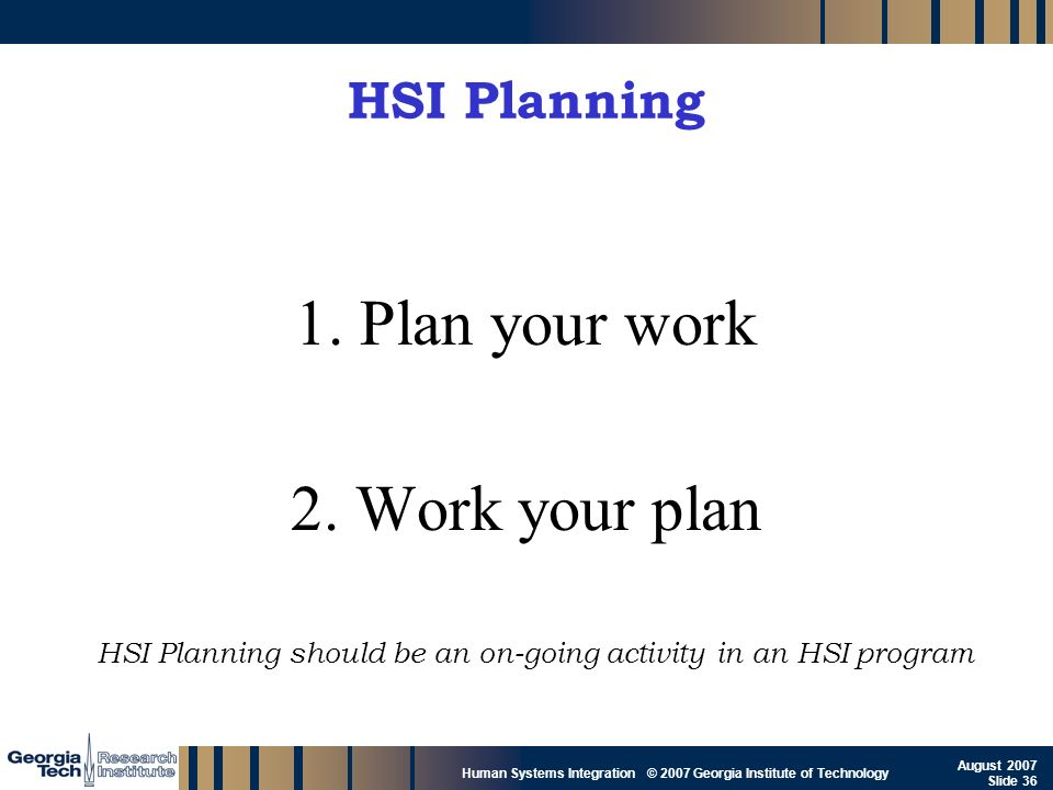1. Plan your work 2. Work your plan HSI Planning