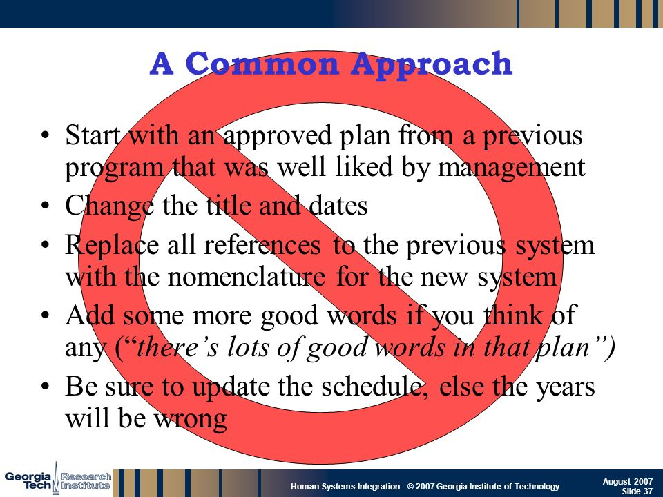 A Common Approach Start with an approved plan from a previous program that was well liked by management.