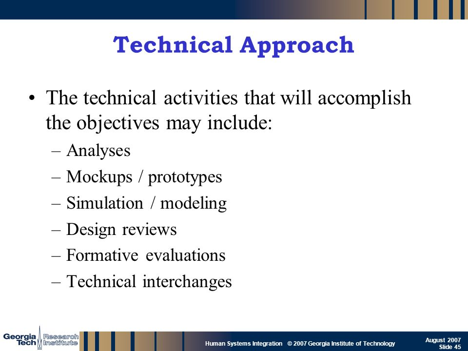 Technical Approach The technical activities that will accomplish the objectives may include: Analyses.