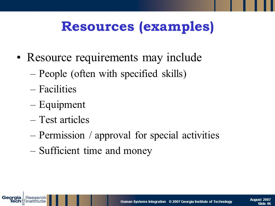 Resources (examples) Resource requirements may include
