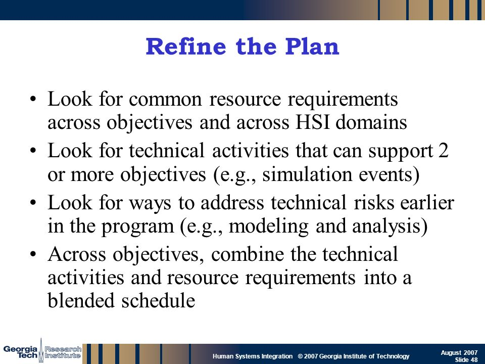 Refine the Plan Look for common resource requirements across objectives and across HSI domains.