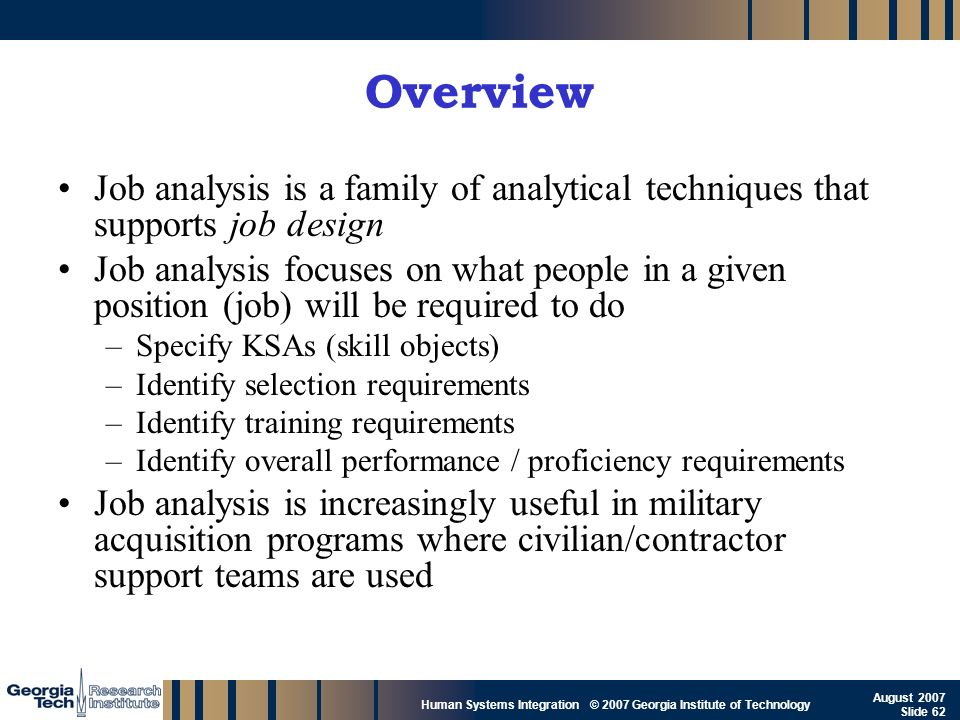 Overview Job analysis is a family of analytical techniques that supports job design.