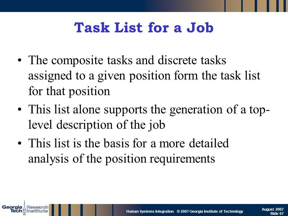 Task List for a Job The composite tasks and discrete tasks assigned to a given position form the task list for that position.