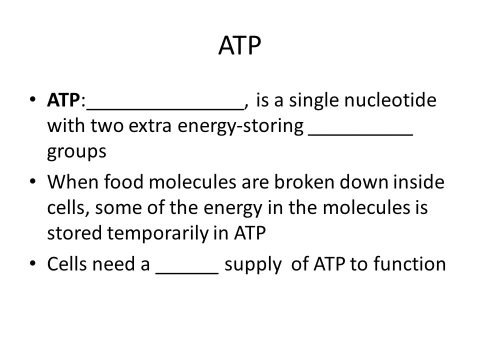 ATP ATP:_______________, is a single nucleotide with two extra energy-storing __________ groups.