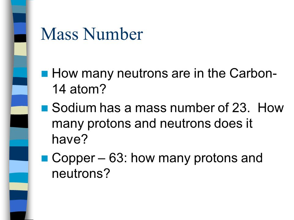 Mass Number How many neutrons are in the Carbon-14 atom