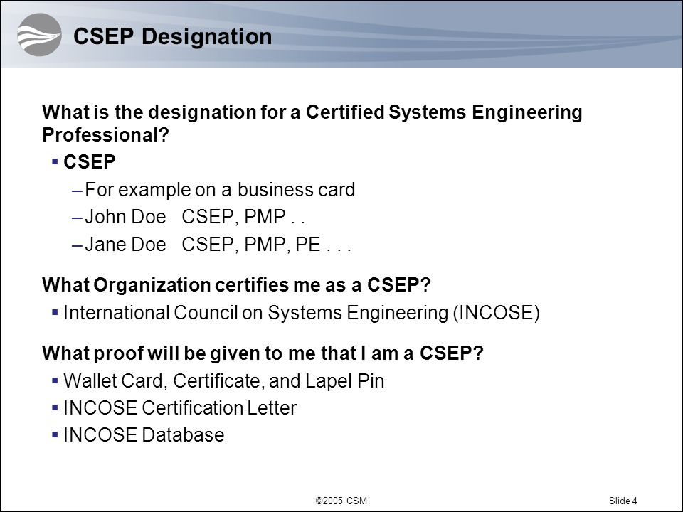 CSEP Designation What is the designation for a Certified Systems Engineering Professional CSEP. For example on a business card.
