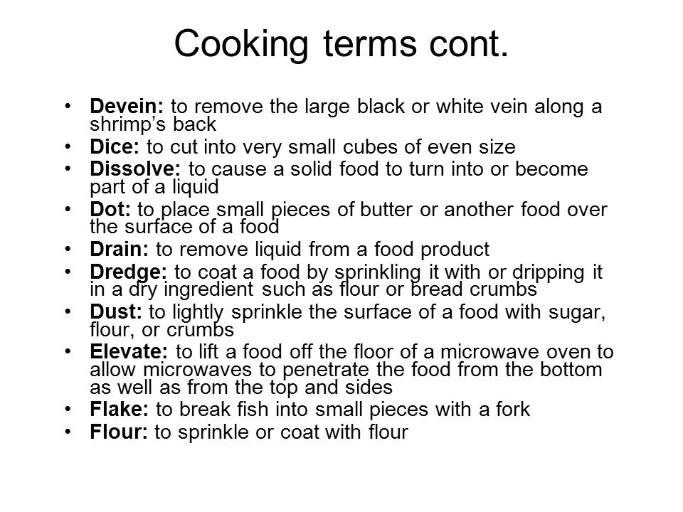 Cooking terms Bake: to cook in the oven with dry heat
