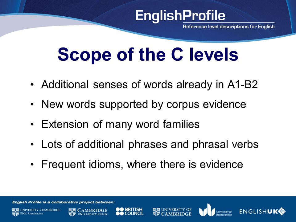 Scope of the C levels Additional senses of words already in A1-B2