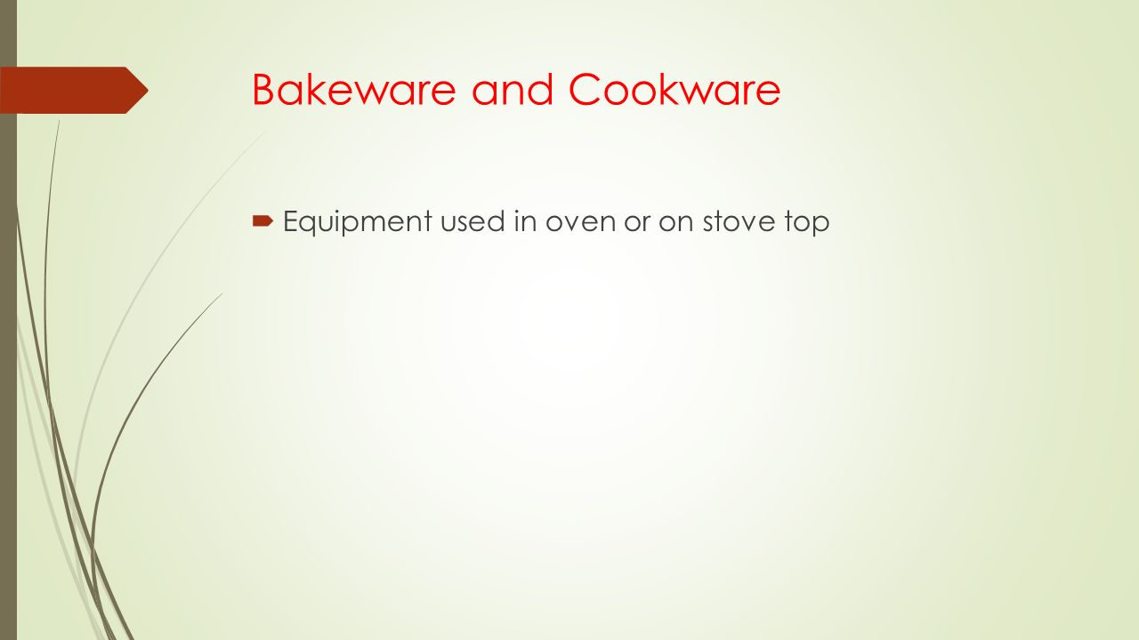 Bakeware and Cookware Equipment used in oven or on stove top