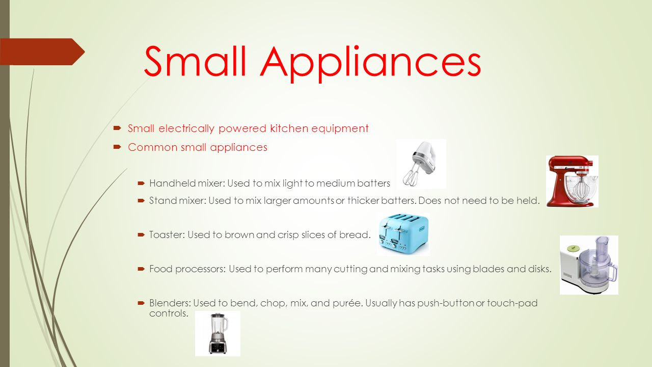 Small Appliances Small electrically powered kitchen equipment