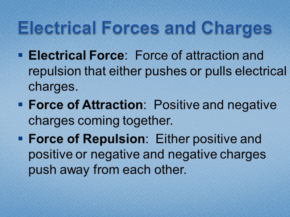 Electrical Forces and Charges