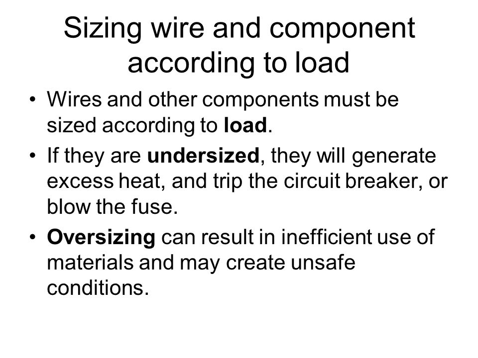 Sizing wire and component according to load