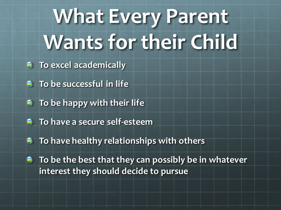 What Every Parent Wants For Their Child