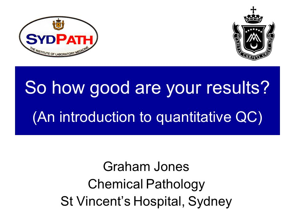 So how good are your results (An introduction to quantitative QC)
