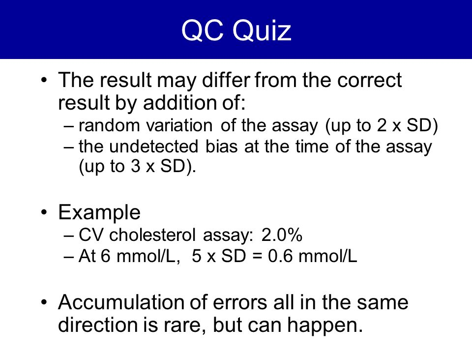 QC Quiz The result may differ from the correct result by addition of: