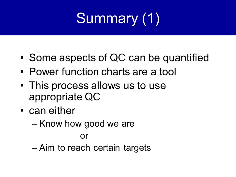 Summary (1) Some aspects of QC can be quantified