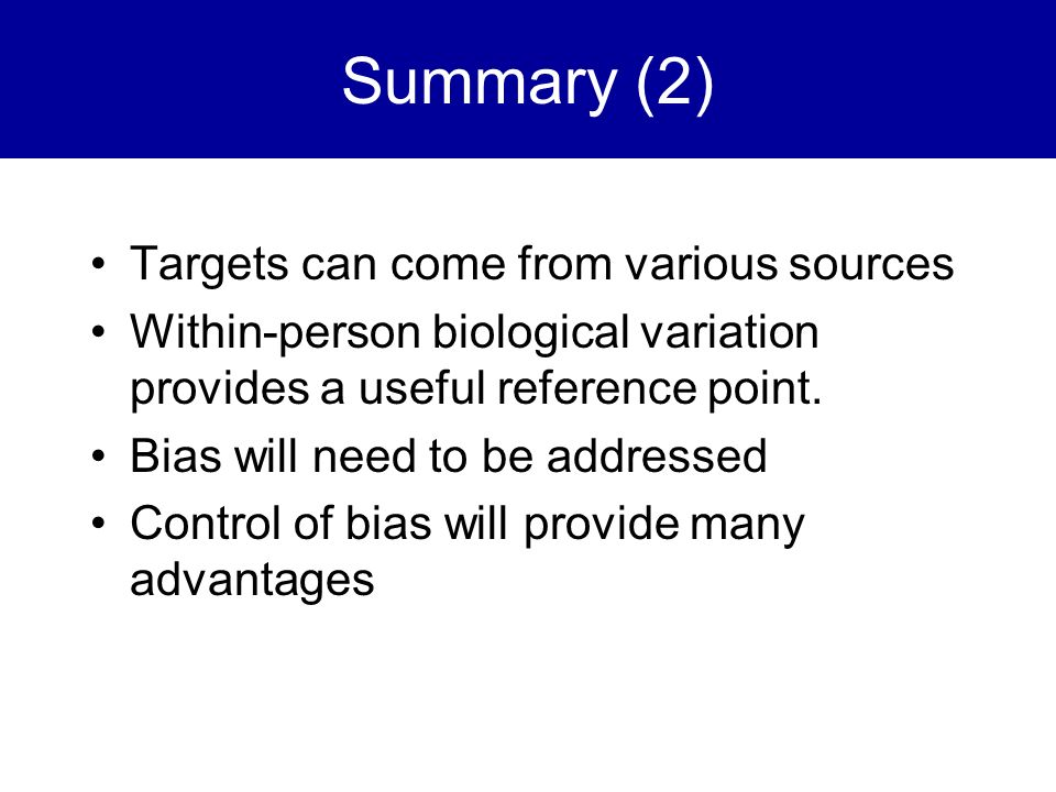 Summary (2) Targets can come from various sources