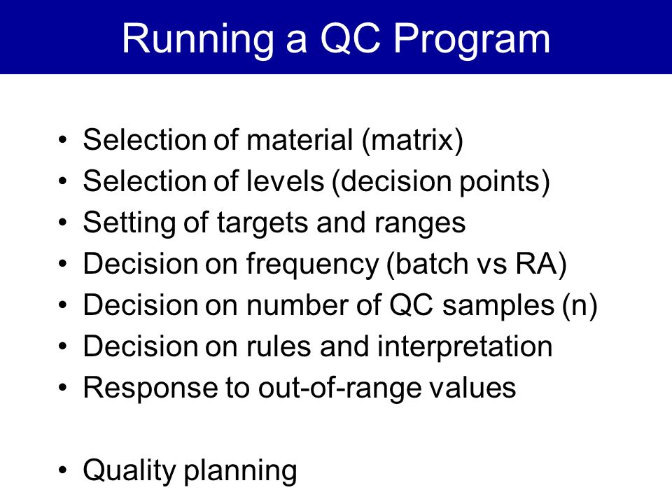 Running a QC Program Selection of material (matrix)