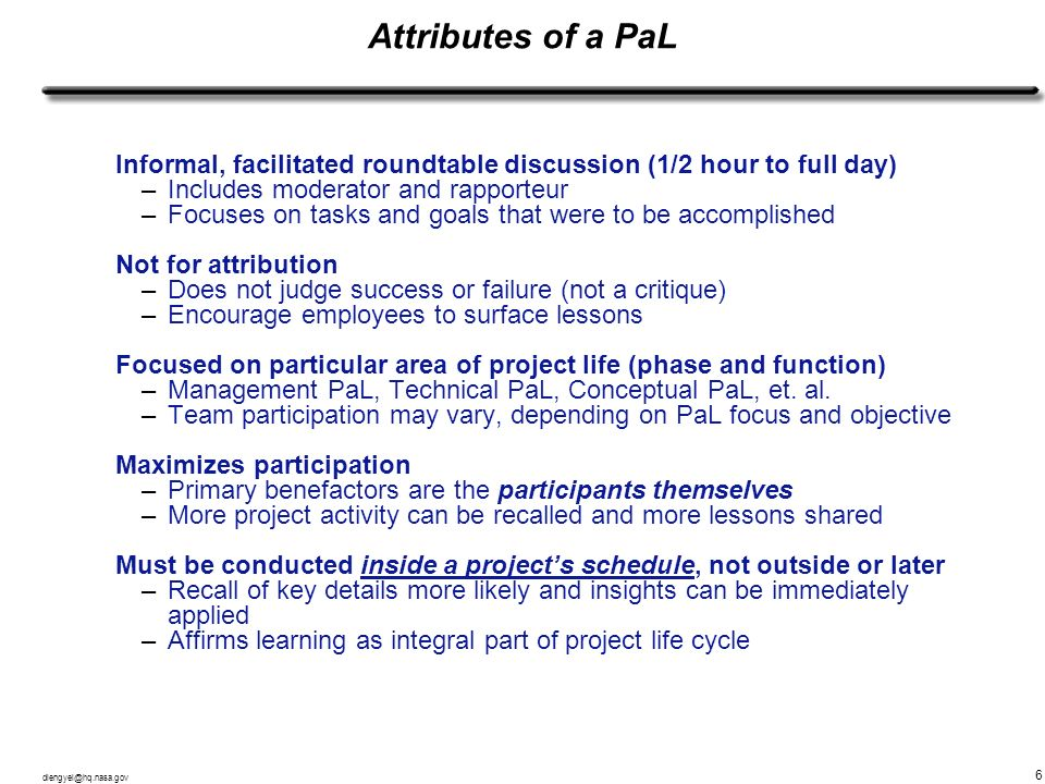 Attributes of a PaL Informal, facilitated roundtable discussion (1/2 hour to full day) Includes moderator and rapporteur.