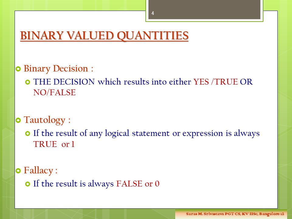 BINARY VALUED QUANTITIES