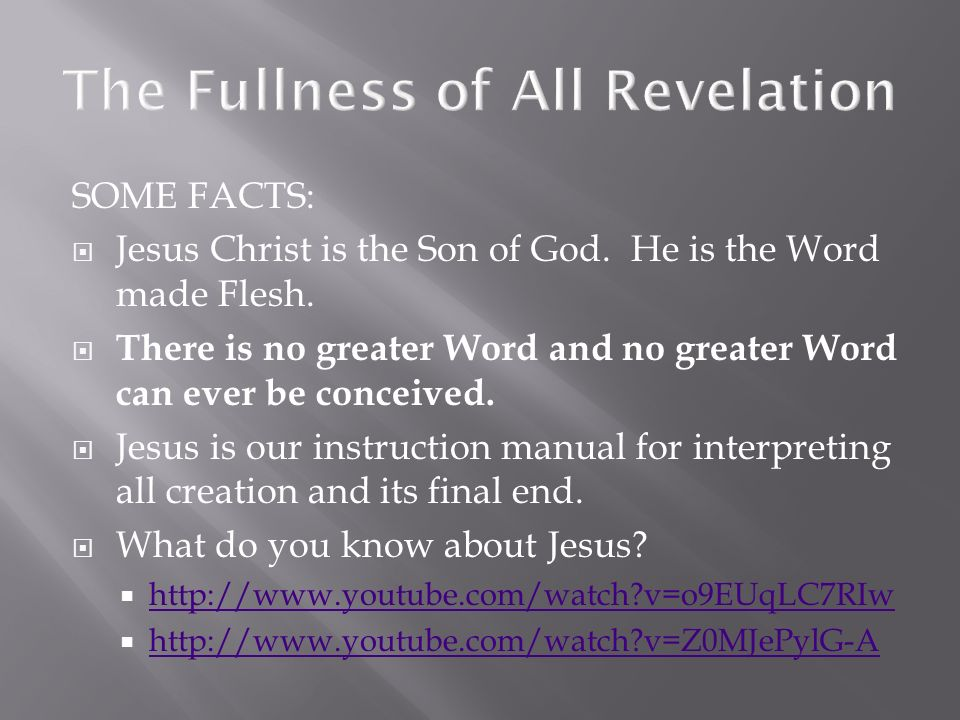 The Fullness of All Revelation