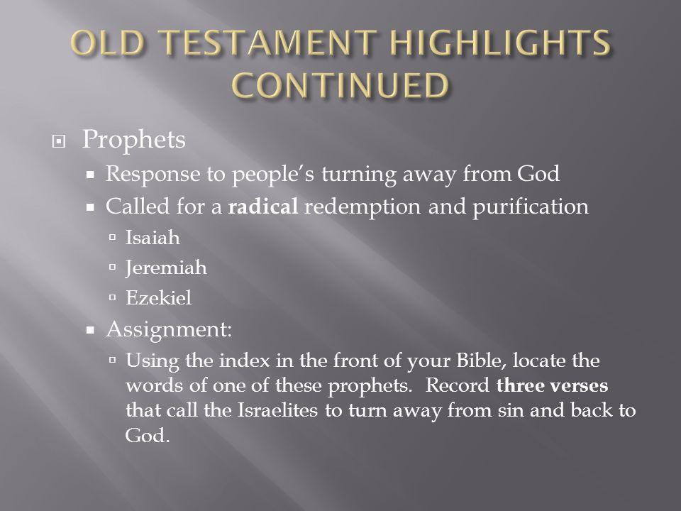 OLD TESTAMENT HIGHLIGHTS CONTINUED